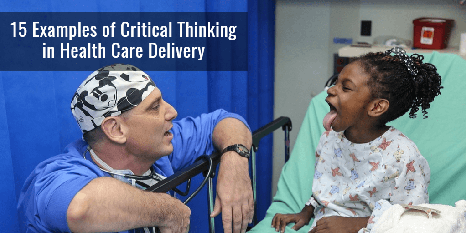 Smiling doctor and  young patient with text: 15 Examples of Critical Thinking in Health Care Delivery