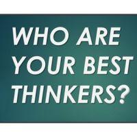 know your best thinkers