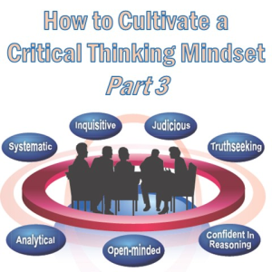 How to improve 7 attributes of a positive critical thinking mindset through practice