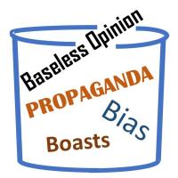 Trash Can of unreliable information- propaganda, boasts, bias, propaganca & baseless opinion