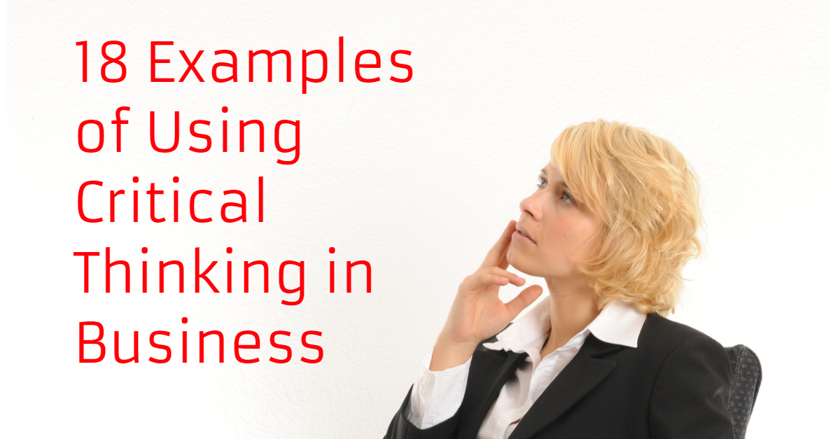Woman executive thinking as she looks at the words: 18 examples of using critical thinking