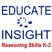 EDUCATE INSIGHT Reasoning Skills Grades K-2; critical thinking assessment for early elementary students